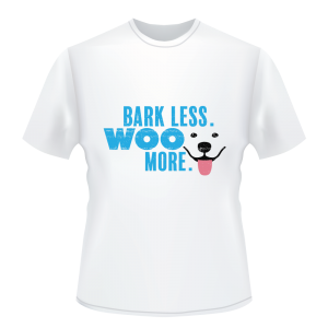 Bark Less. Woo More t-shirt